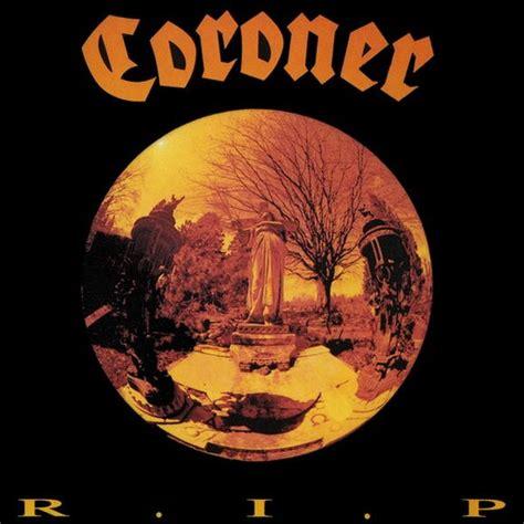 R I P coroner r i p encyclopaedia metallum the metal archives