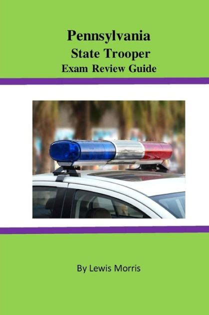 Penn State Barnes And Noble Pennsylvania State Trooper Exam Review Guide By Lewis