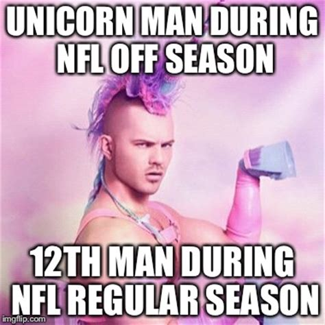 12th Man Meme - unicorn man meme imgflip