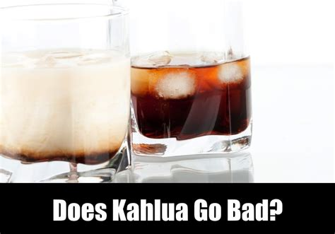 Does Kitchen Bouquet Go Bad Does Kahlua Go Bad Kitchensanity