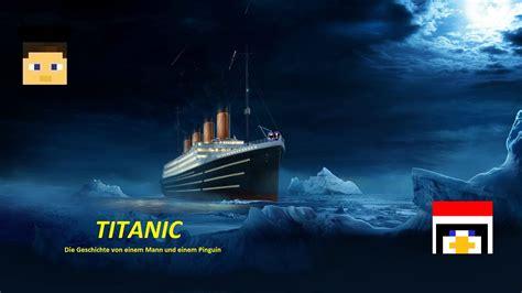 titanic film youtube videos minecraft titanic der film outdated youtube