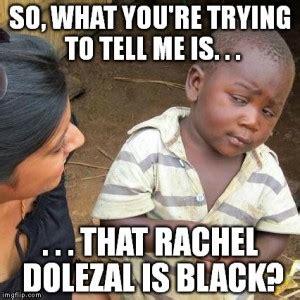 Rachel Meme - rachel dolezal memes askrachel