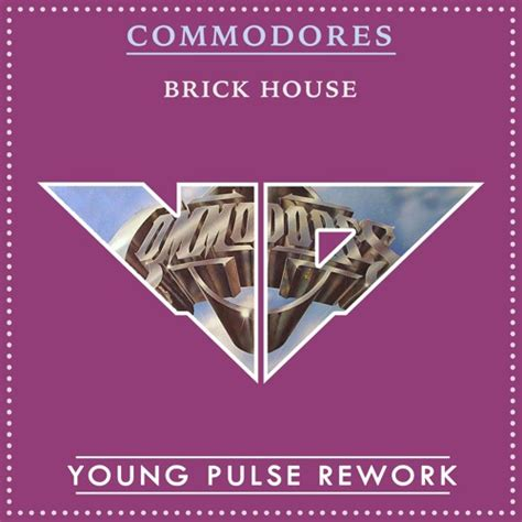 commodores brick house commodores brick house young pulse rework by young pulse free listening on