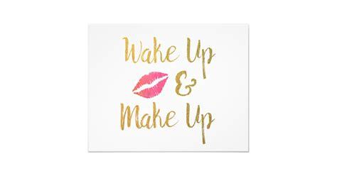 printable makeup quotes wake up and make up printable makeup quote photo print