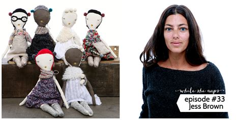 rag doll pattern jess brown podcast episode 33 jess brown whileshenaps com