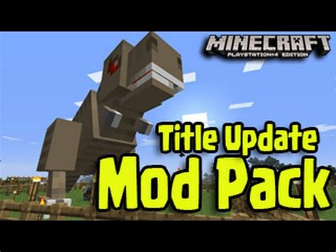 mod in minecraft ps4 minecraft ps3 ps4 xbox mod packs with new title update