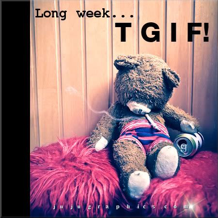 long week tgif graphics quotes comments images   myspace facebook twitter
