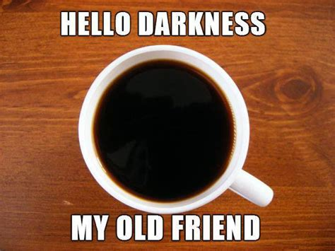 Monday Coffee Meme - as dark as black coffee funny pictures quotes memes jokes