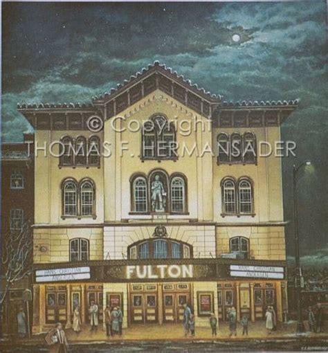 fulton opera house photo gallery gallery image 43 hermansader s art gallery