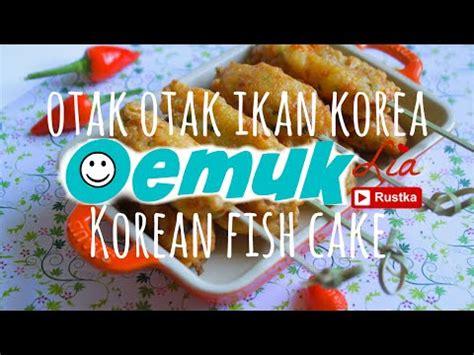 cara membuat otak otak singapore watch recipe otak otak steamed fish doovi