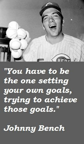 Johnny Bench Quotes