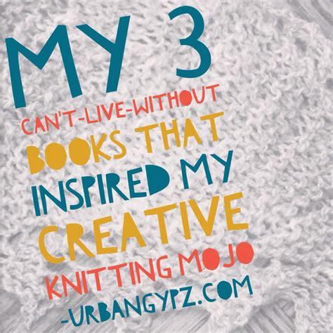 best knitting books urbangypz s top 3 best knitting books for creative