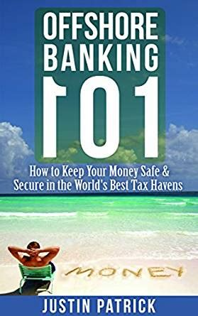 safe offshore banks offshore banking 101 how to keep your money