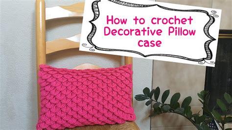 how to crochet a pillow how to crochet decorative pillow