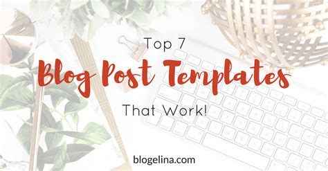 blog templates for word the top 7 blog post templates that work blogelina