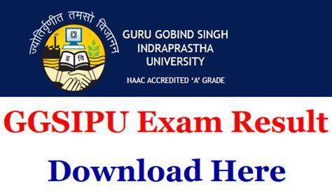 Guru Gobind Singh Indraprastha Mba by Ggsipu Results 2018 Ipu Ac In B A B Sc Bca B B Tech