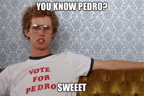 Vote For Pedro Meme - vote for pedro 2016 imgflip