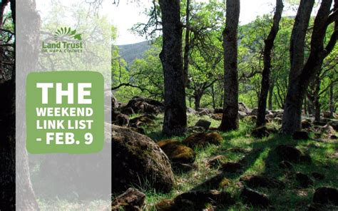 The Weekend Link by The Weekend Link List Feb 9 Land Trust Of Napa County