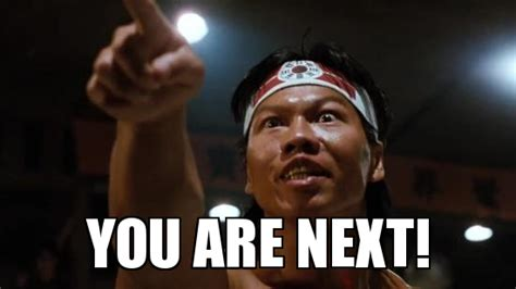 Next Meme - bloodsport you are next weknowmemes generator