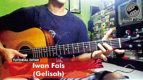 Tutorial Gitar Iwan Fals | tutorial gitar iwan fals gelisah youtube