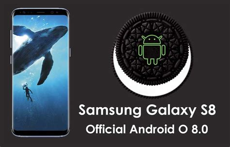 Android Oreo S8 by Samsung Galaxy S8 Official Android 8 0 Oreo Update
