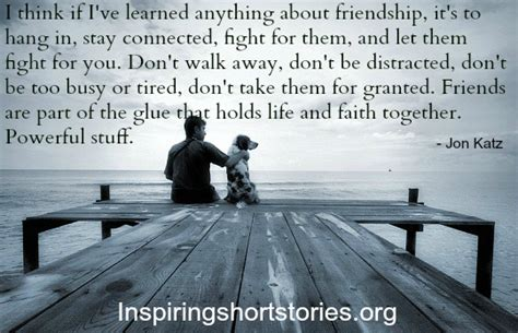 inspirational quotes for friends friends are part of the glue that holds and faith