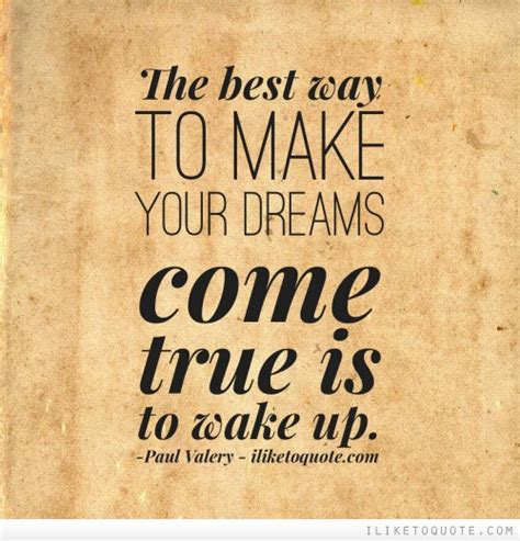 the best way to make your dreams come true is to up