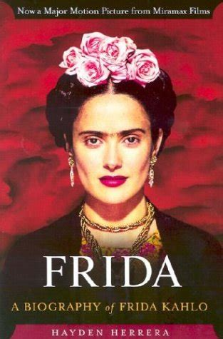 frida kahlo biography film frida movie quotes quotesgram