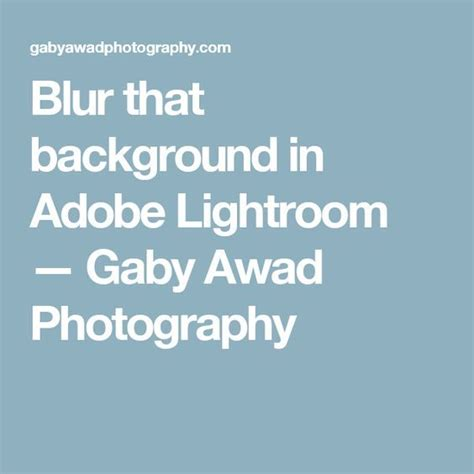 how to blur background in lightroom blur that background in adobe lightroom lightroom
