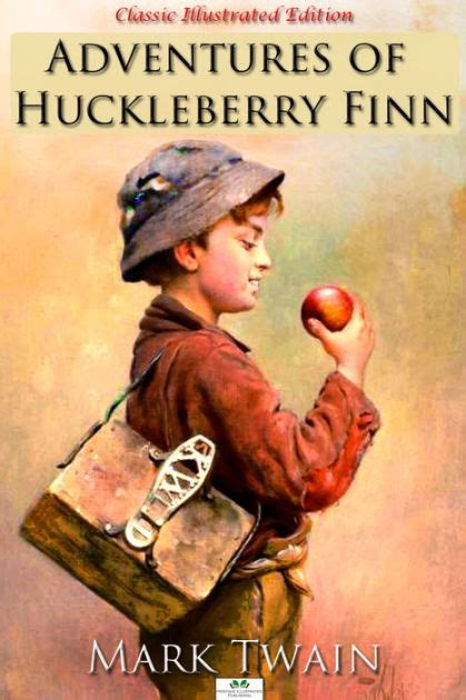 adventures of huckleberry finn books adventures of huckleberry finn classic illustrated