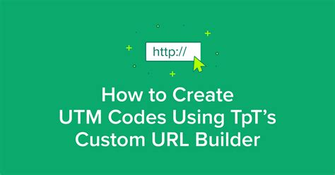 How To Create A Vanity Url by How To Create Utm Codes Using Tpt S Custom Url Builder