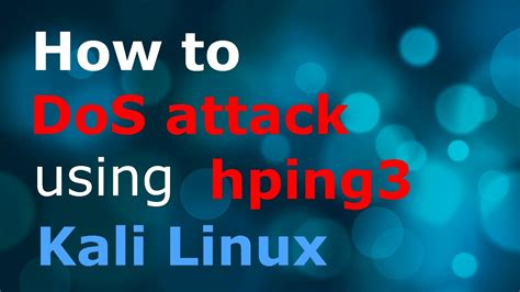 hping3 tutorial kali linux kali linux how to dos attack using hping3 detailed