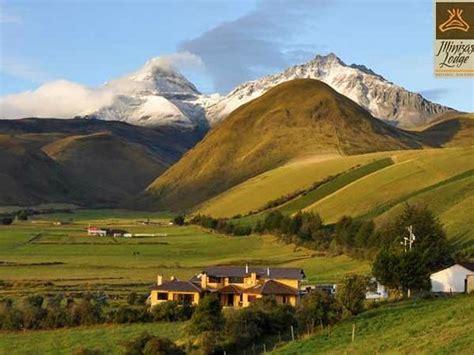 imagenes de paisajes del ecuador paisajes illinizas lodge machachi pichincha ecuador