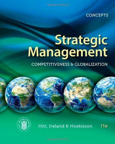 Strategic Management 11ed Competitives Globalization strategic management concepts competitiveness and globalization hitt 11th edition test bank