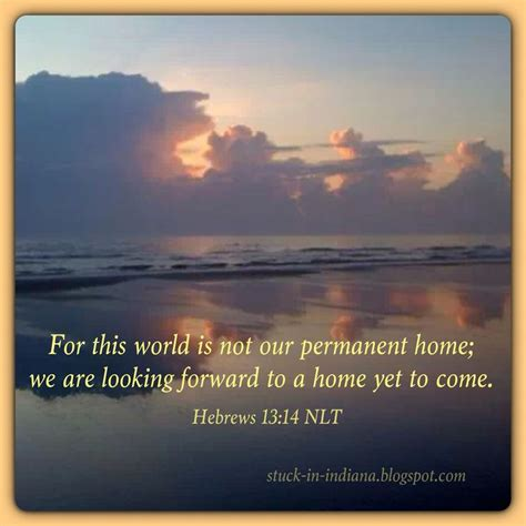 quot for this world is not our permanent home we are looking