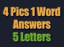 4 pics 1 word answers 5 letters 4 pics 1 word answers 4 pics 1 word answers cheats 1045
