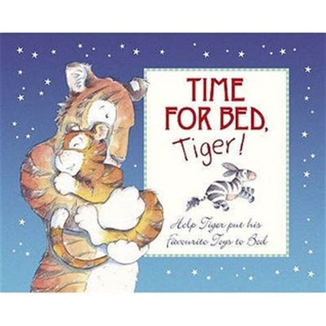 Good In Bed Book Time For Bed Tiger By Hannah Wilson Reviews