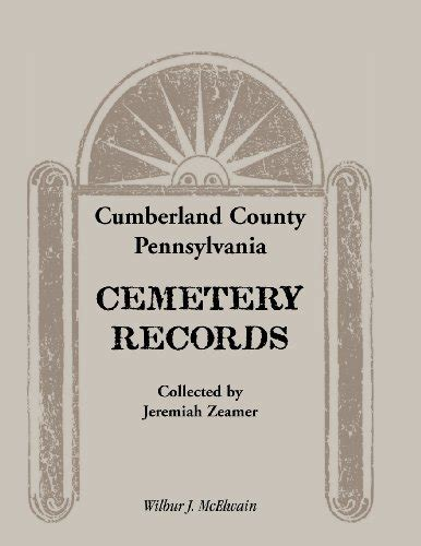 Cumberland County Records Cumberland County Pennsylvania Cemetery Records Collected By Jeremiah Zeamer By