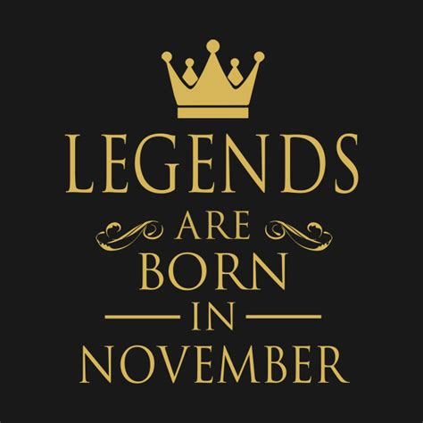 Legends Are Born legends are born in november legends t shirt teepublic