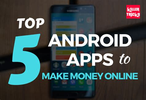free money apps for android 5 best android app to make money killertricks