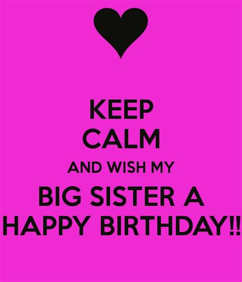 Keep Calm Birthday Meme - keep calm and wish my big sister a happy birthday