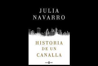 historia de un canalla julia navarro historia de un canalla paperblog