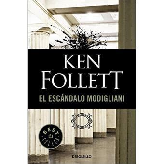 el escandalo modigliani 8401499577 el esc 225 ndalo modigliani ken follett compre livros na fnac pt
