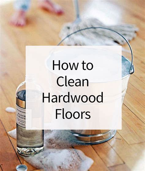 how to clean hardwood floors must know tricks stains to remove and clean hardwood floors