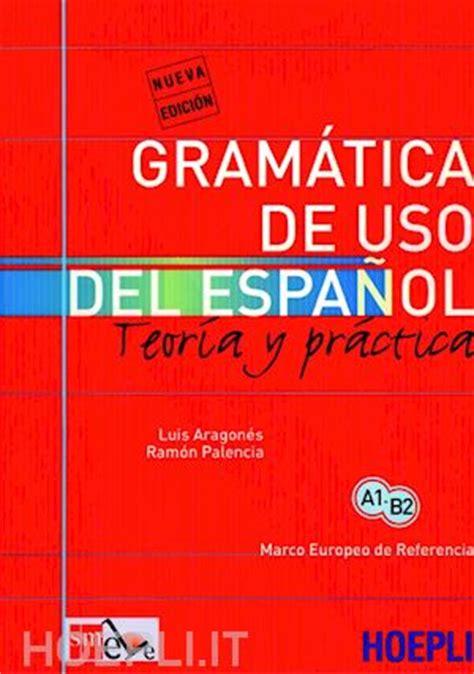 libro gramatica de uso del gramatica de uso del espanol aragones luis palencia ramon hoepli libro hoepli it