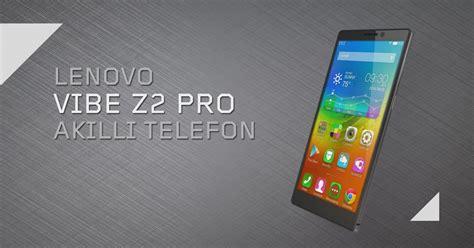 Hp Lenovo Vibe Z2 Pro lenovo vibe z2 pro tan箟t箟m videosu 箘zlesene
