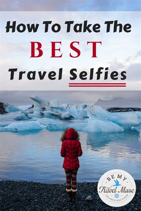 going it alone travel deals travel tips travel advice 13 clever ways to take a selfie that doesn t look like a