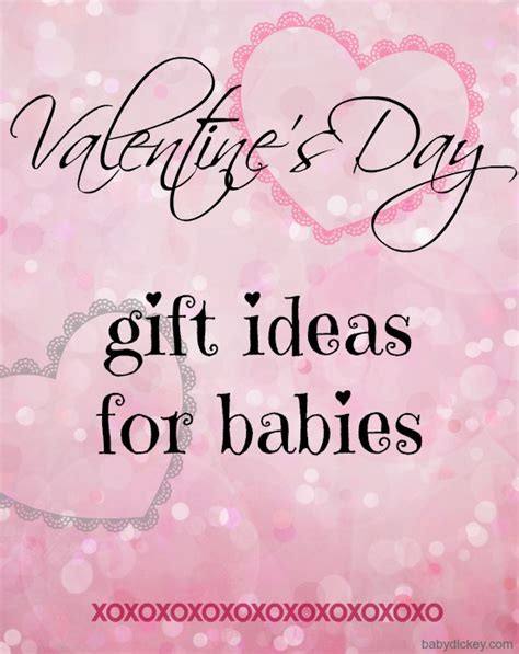 valentines gift for from baby s day gift ideas for babies baby dickey