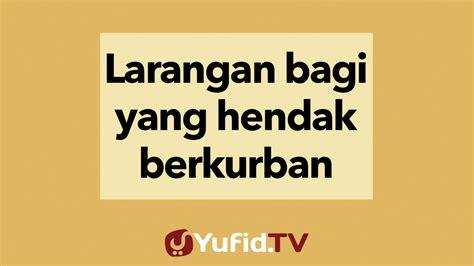 download mp3 ceramah tentang kematian larangan bagi yang hendak berkurban yufid tv download