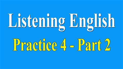 listening practice level 4 part 2 learn